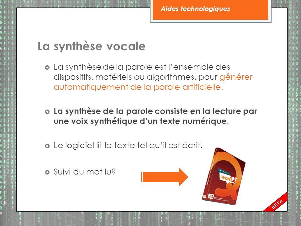 Aides technologiques La synthèse vocale.