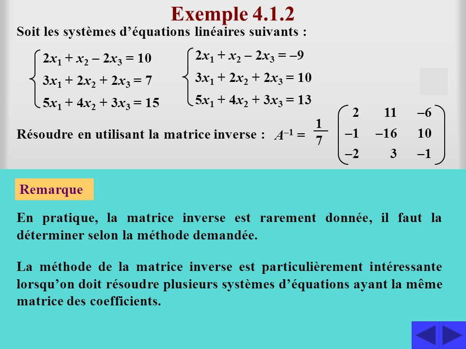 AX = B implique que X = A–1 B