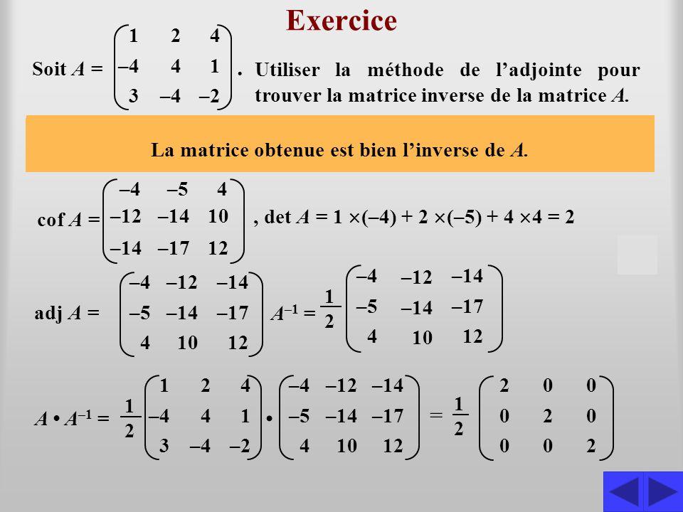 Exercice . S S S S S • = 1 –4 3 2 4 –2 Soit A =