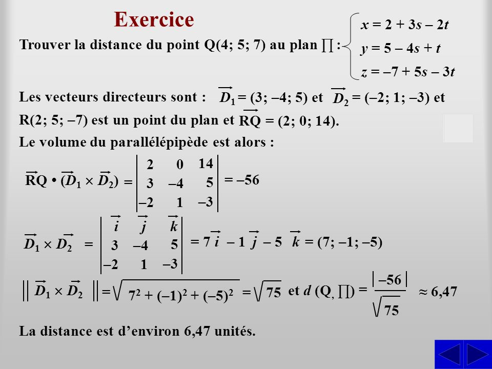 Exercice S S Trouver la distance du point Q(4; 5; 7) au plan ∏ :
