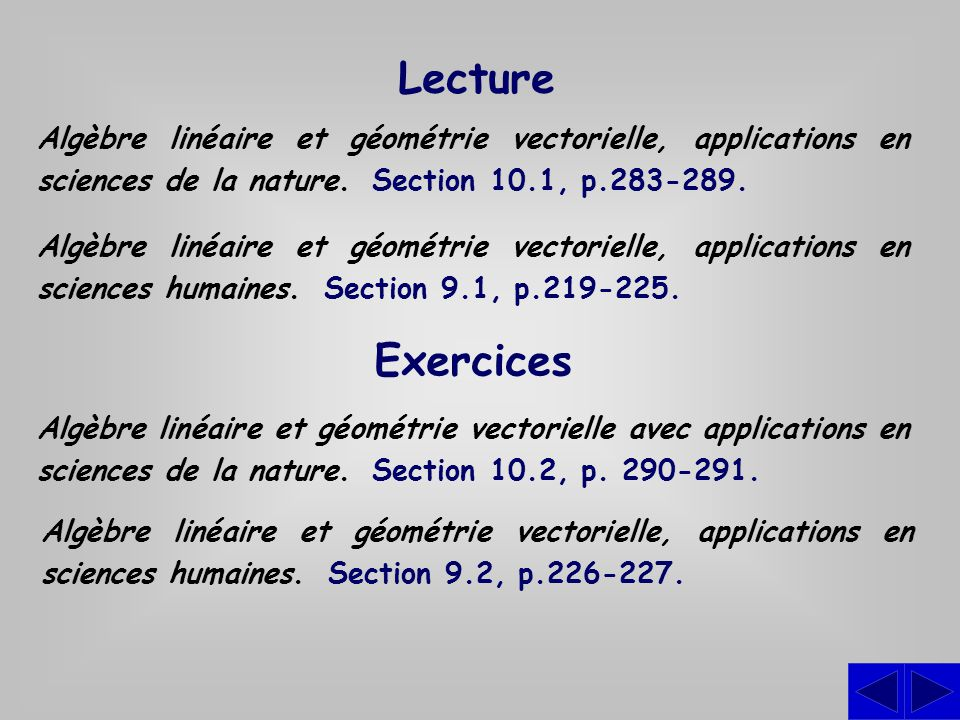 Lecture Algèbre linéaire et géométrie vectorielle, applications en sciences de la nature. Section 10.1, p.283-289.