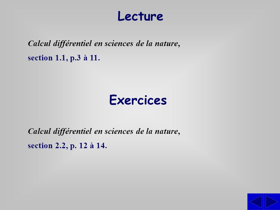 Lecture Calcul différentiel en sciences de la nature, section 1.1, p.3 à 11. Exercices.