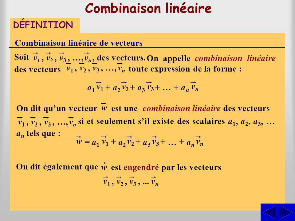 Combinaison linéaire DÉFINITION Combinaison linéaire de vecteurs