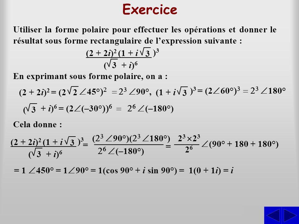Exercice Utiliser la forme polaire pour effectuer les opérations et donner le résultat sous forme rectangulaire de l'expression suivante :
