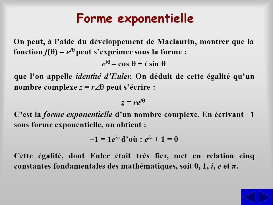 Forme exponentielle On peut, à l'aide du développement de Maclaurin, montrer que la fonction f(q) = eiq peut s'exprimer sous la forme :