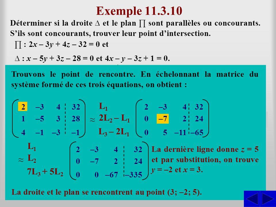 Exemple 11.3.10 L1 ≈ 2L2 – L1 S S L3 – 2L1 L1 ≈ L2 7L3 + 5L2