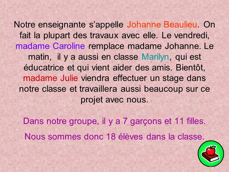 Notre enseignante s'appelle Johanne Beaulieu