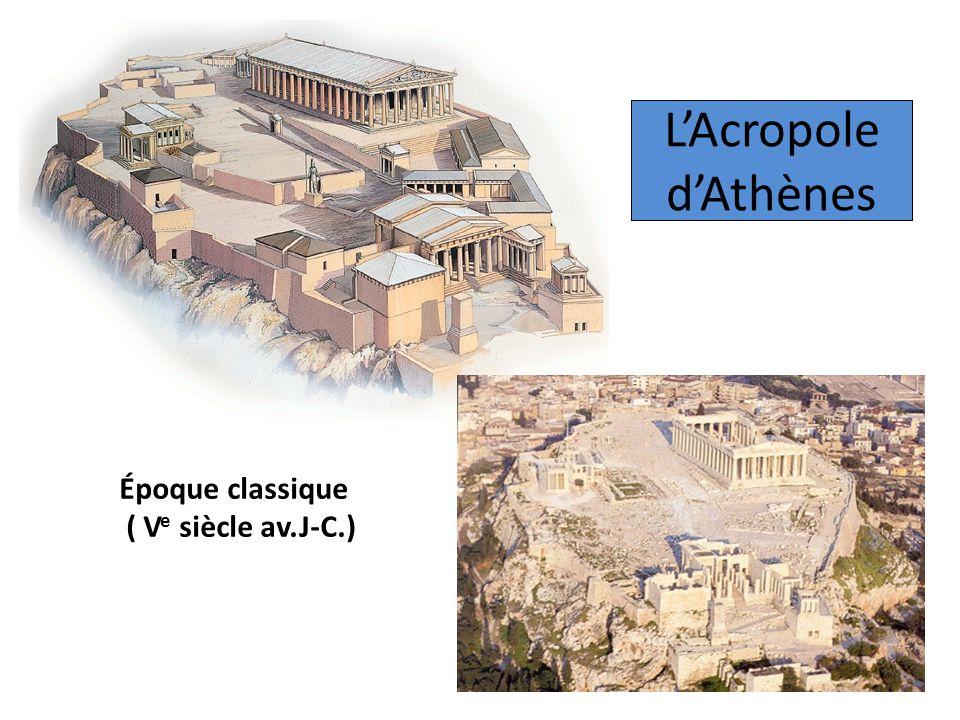 L'Acropole d'Athènes Époque classique ( Ve siècle av.J-C.)