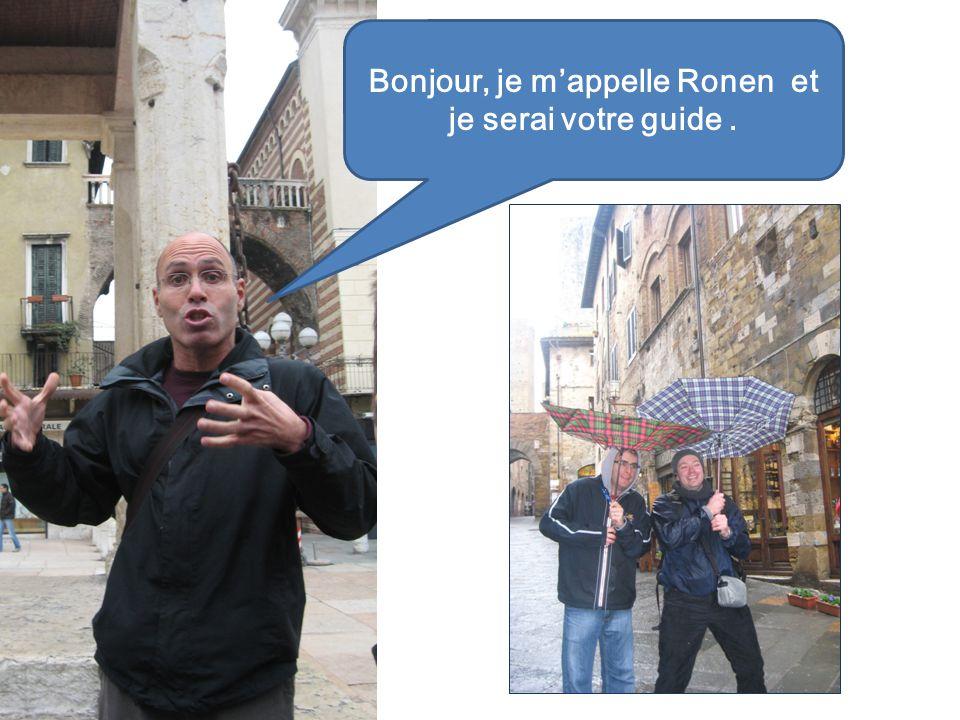 Bonjour, je m'appelle Ronen et je serai votre guide .