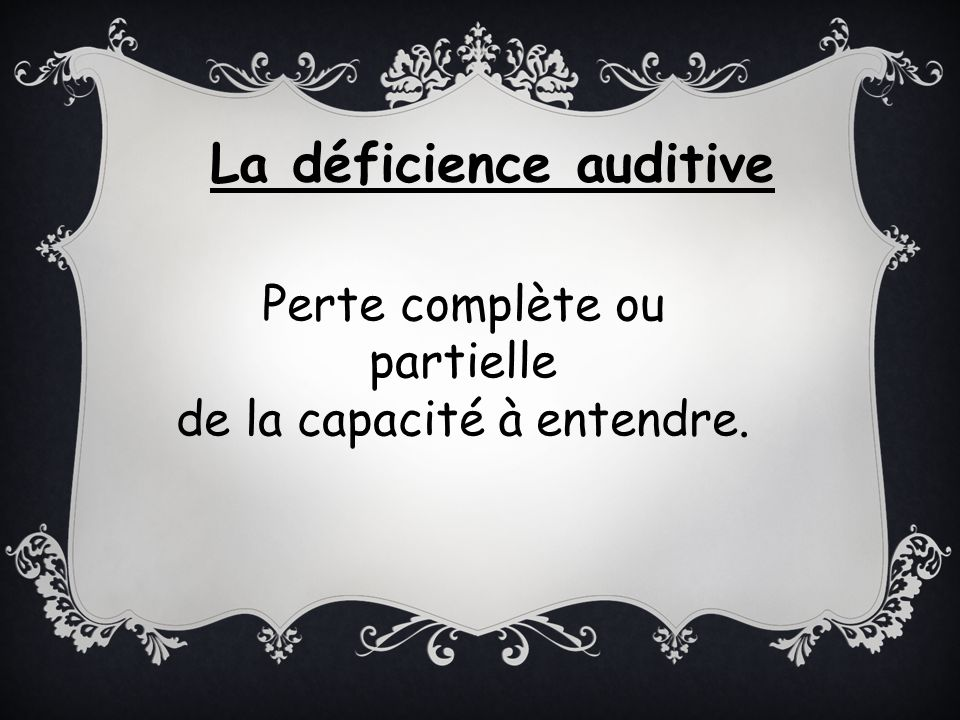 La déficience auditive
