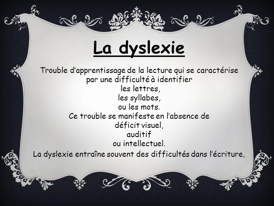 La dyslexie Trouble d'apprentissage de la lecture qui se caractérise