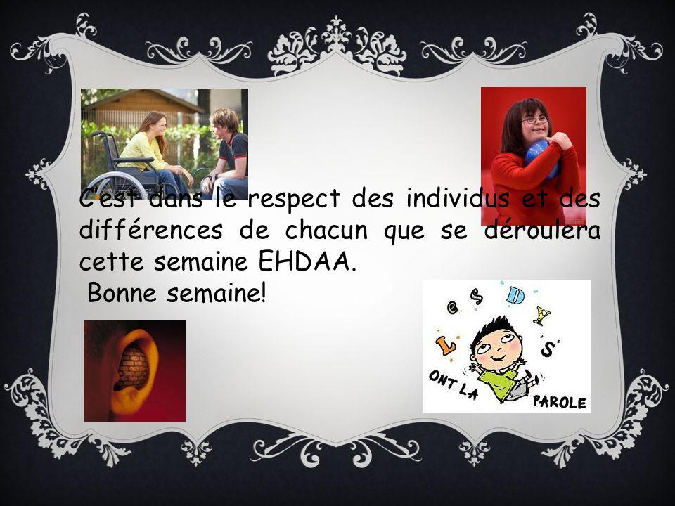 C'est dans le respect des individus et des différences de chacun que se déroulera cette semaine EHDAA.