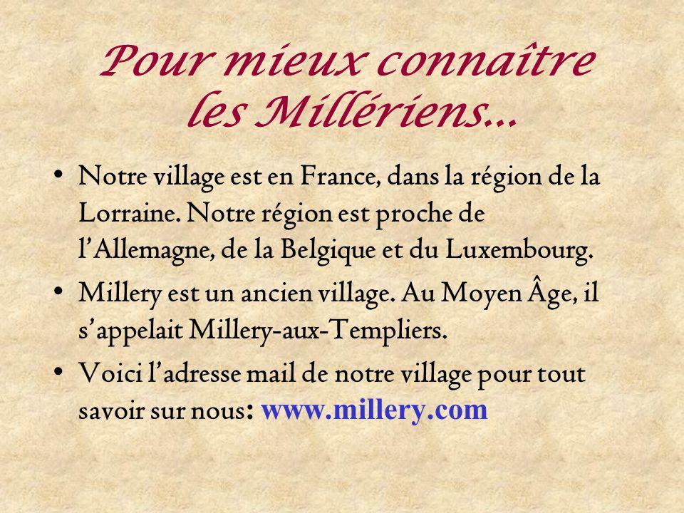 Pour mieux connaître les Millériens...