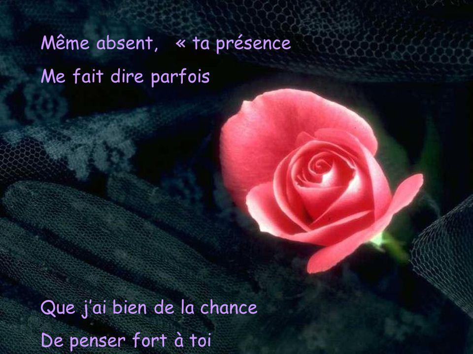 Même absent, « ta présence