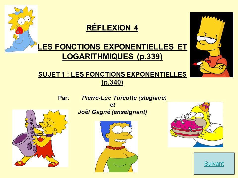 RÉFLEXION 4 LES FONCTIONS EXPONENTIELLES ET LOGARITHMIQUES (p.339)
