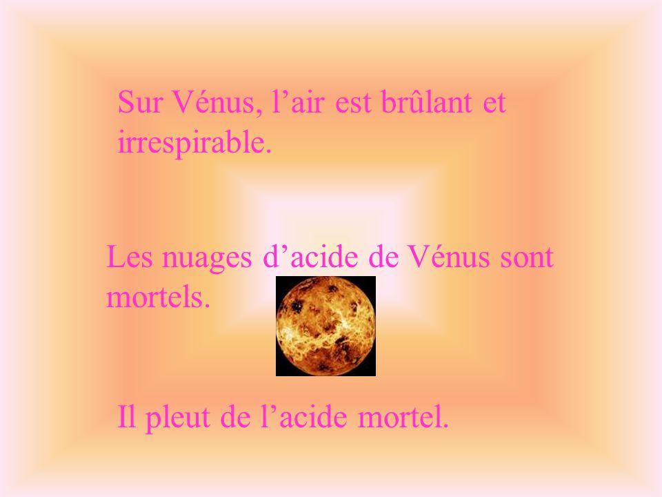 Sur Vénus, l'air est brûlant et irrespirable.