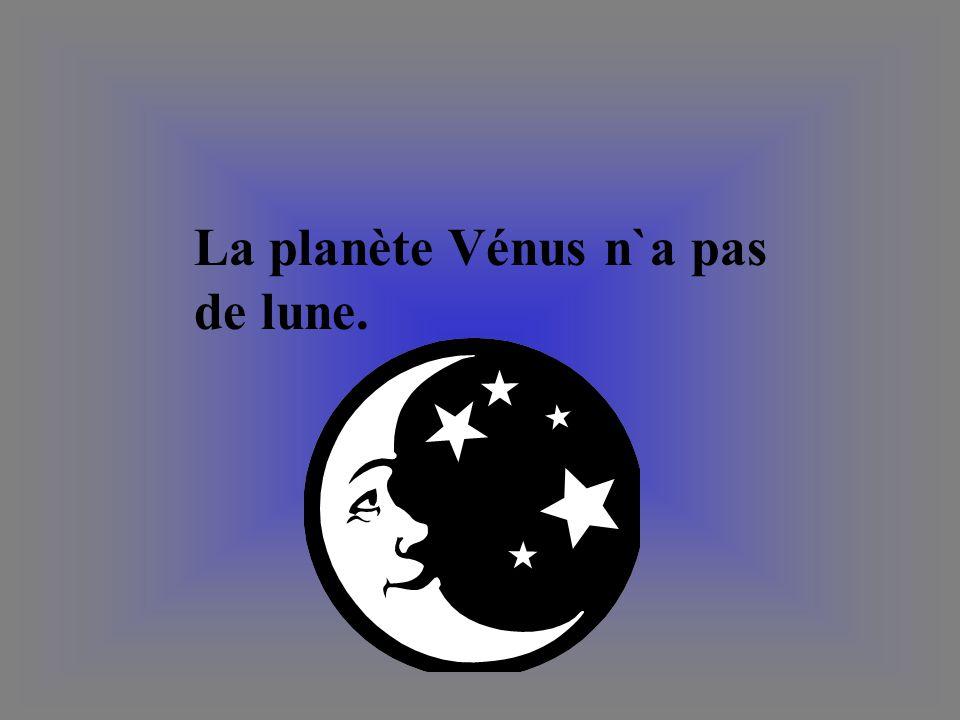 La planète Vénus n`a pas de lune.