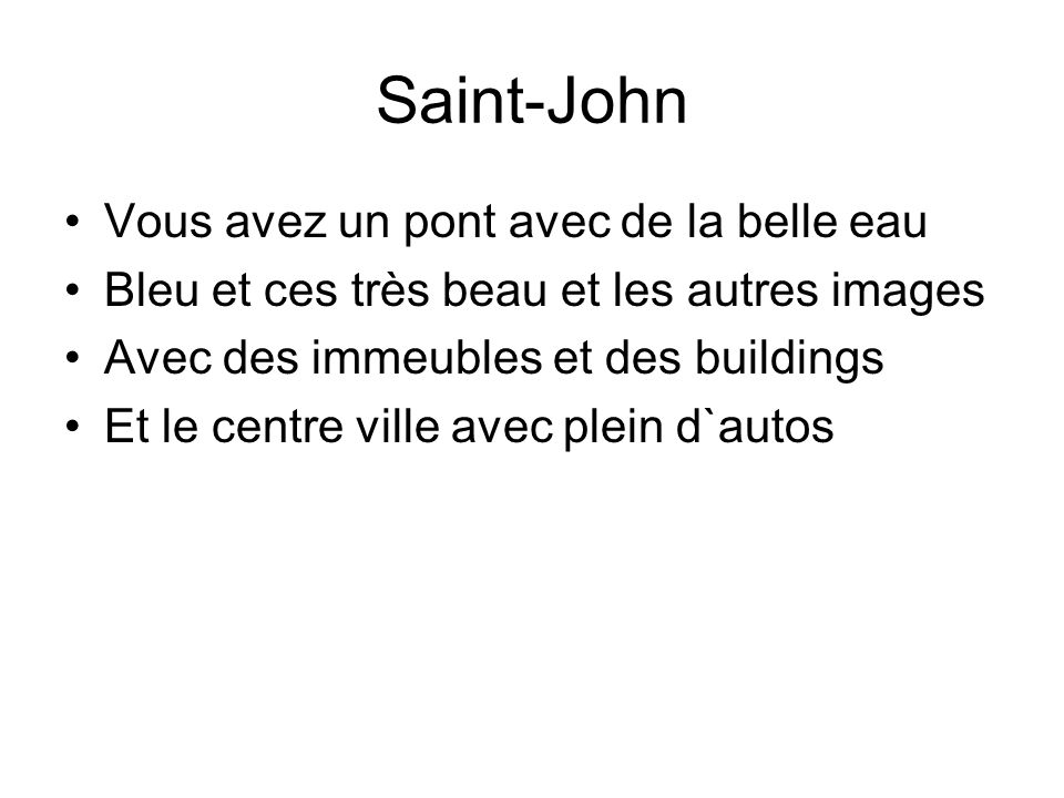 Saint-John Vous avez un pont avec de la belle eau