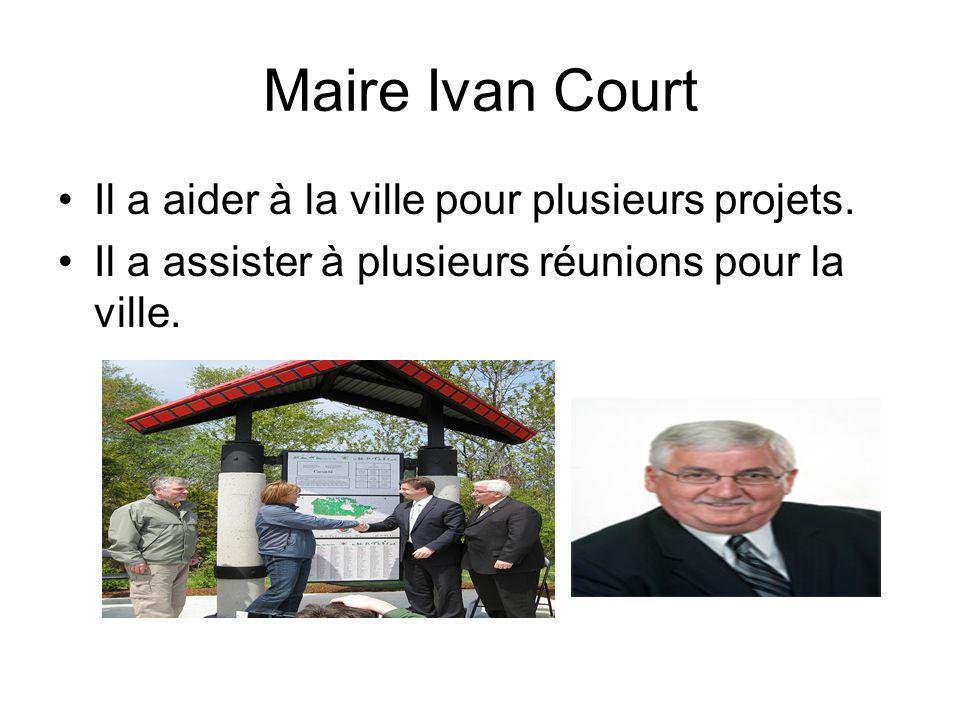 Maire Ivan Court Il a aider à la ville pour plusieurs projets.