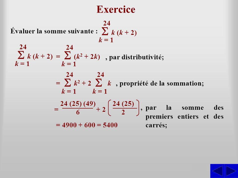 S S S S Exercice S S S k = 1 24 k (k + 2) Évaluer la somme suivante :