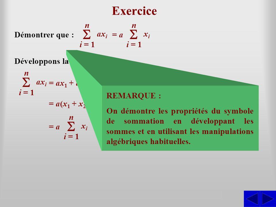 S S S Exercice S S S i = 1 n axi = a xi Démontrer que :