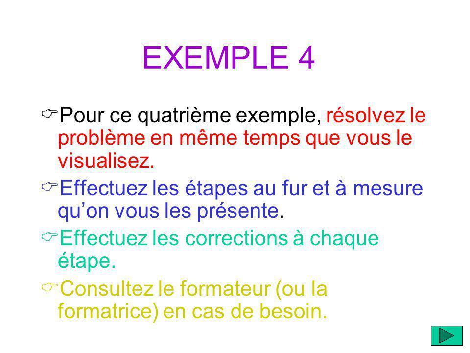 EXEMPLE 4 Pour ce quatrième exemple, résolvez le problème en même temps que vous le visualisez.
