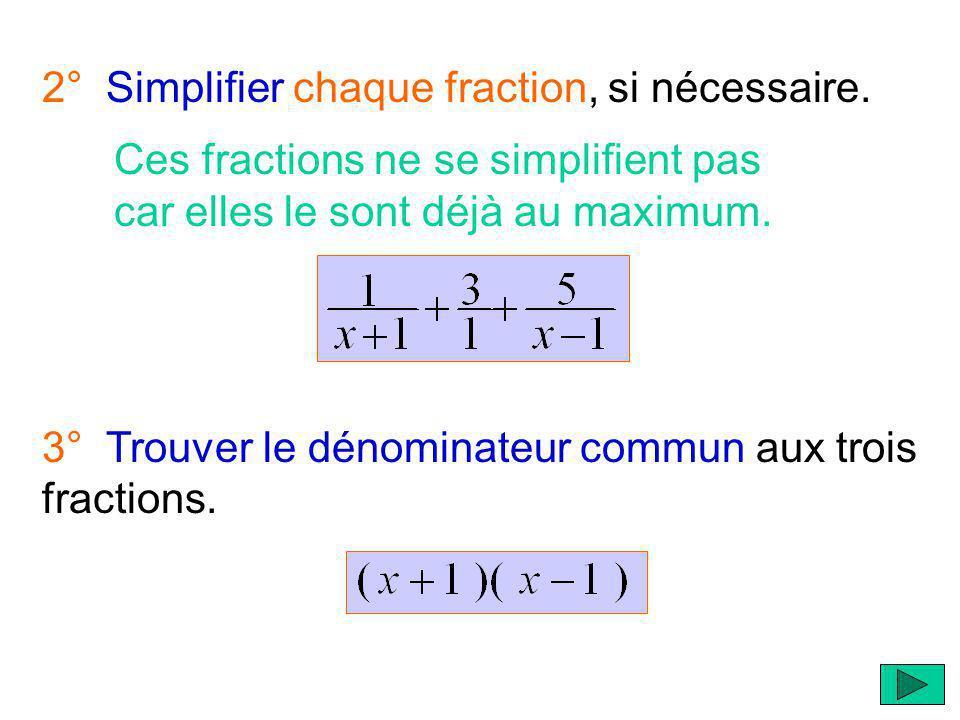 2° Simplifier chaque fraction, si nécessaire.