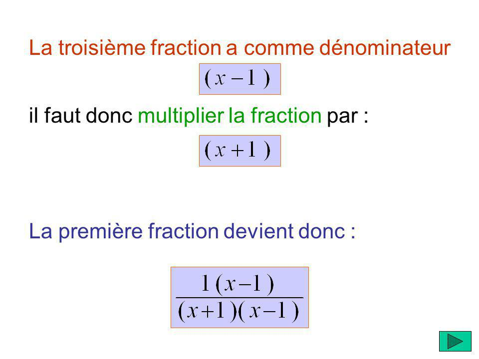 La troisième fraction a comme dénominateur