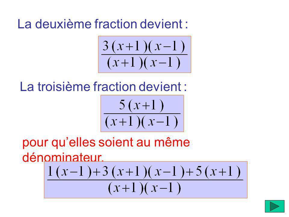 La deuxième fraction devient :