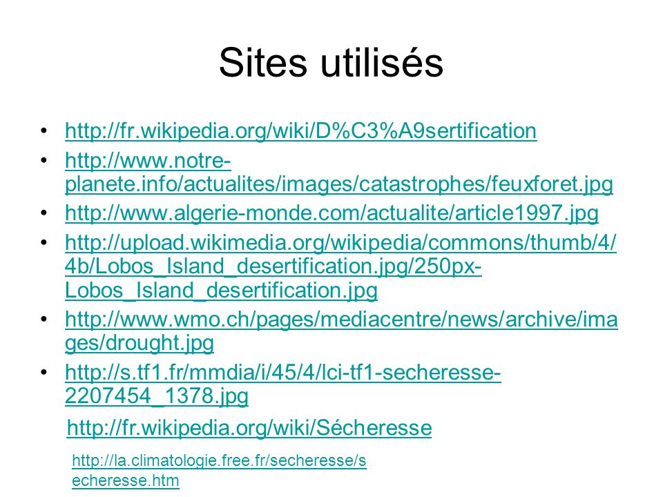 Sites utilisés http://fr.wikipedia.org/wiki/D%C3%A9sertification
