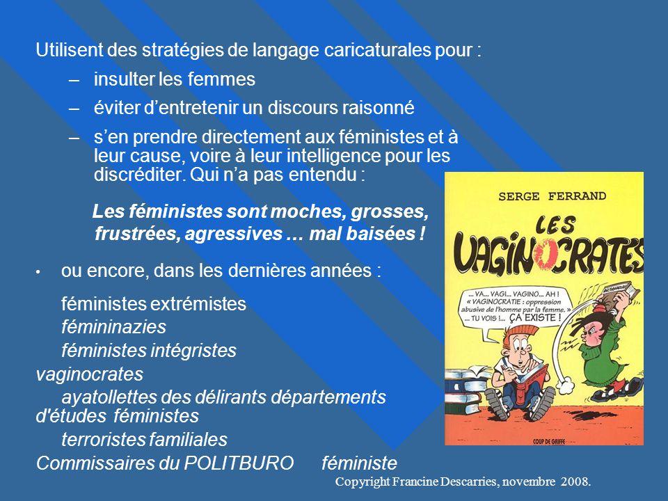 Utilisent des stratégies de langage caricaturales pour :