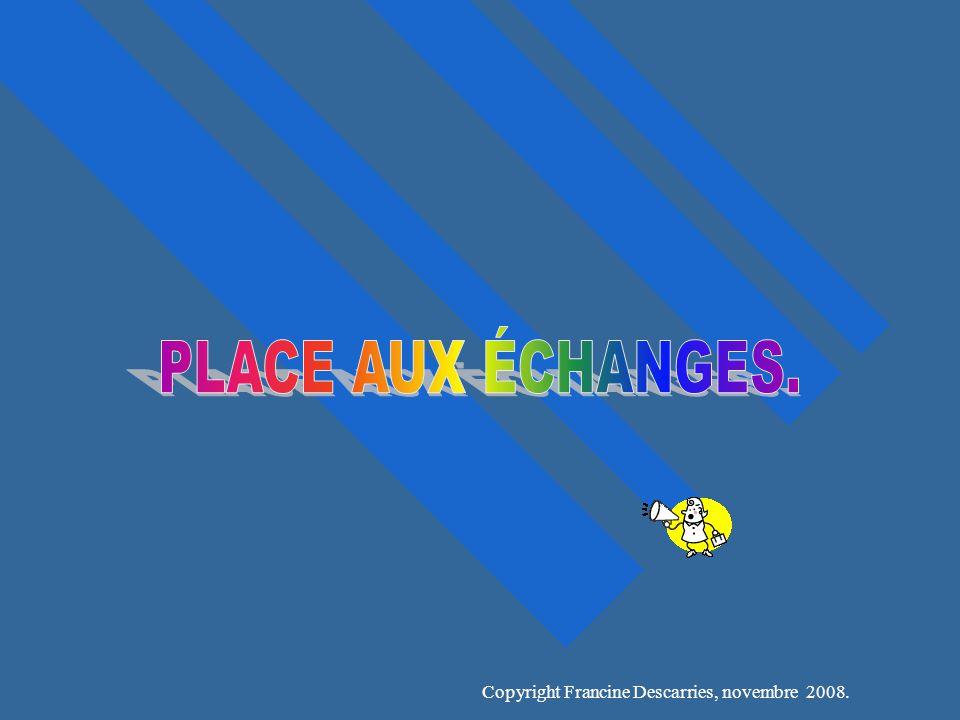 PLACE AUX ÉCHANGES.