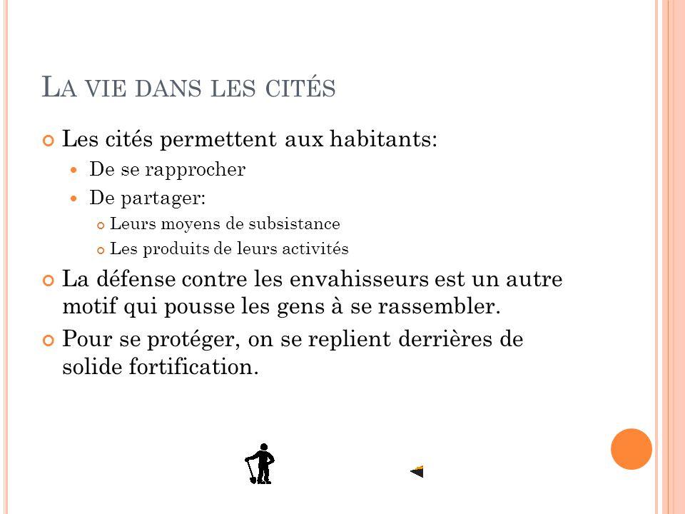 La vie dans les cités Les cités permettent aux habitants: