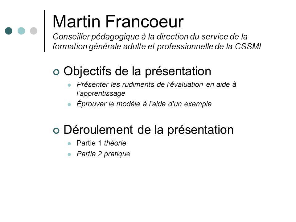 Martin Francoeur Conseiller pédagogique à la direction du service de la formation générale adulte et professionnelle de la CSSMI