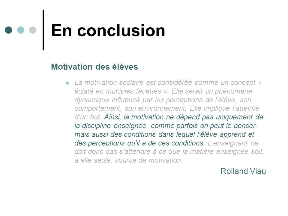 En conclusion Motivation des élèves Rolland Viau