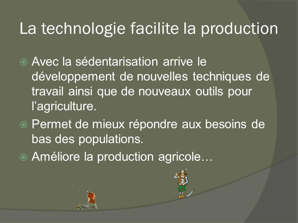 La technologie facilite la production