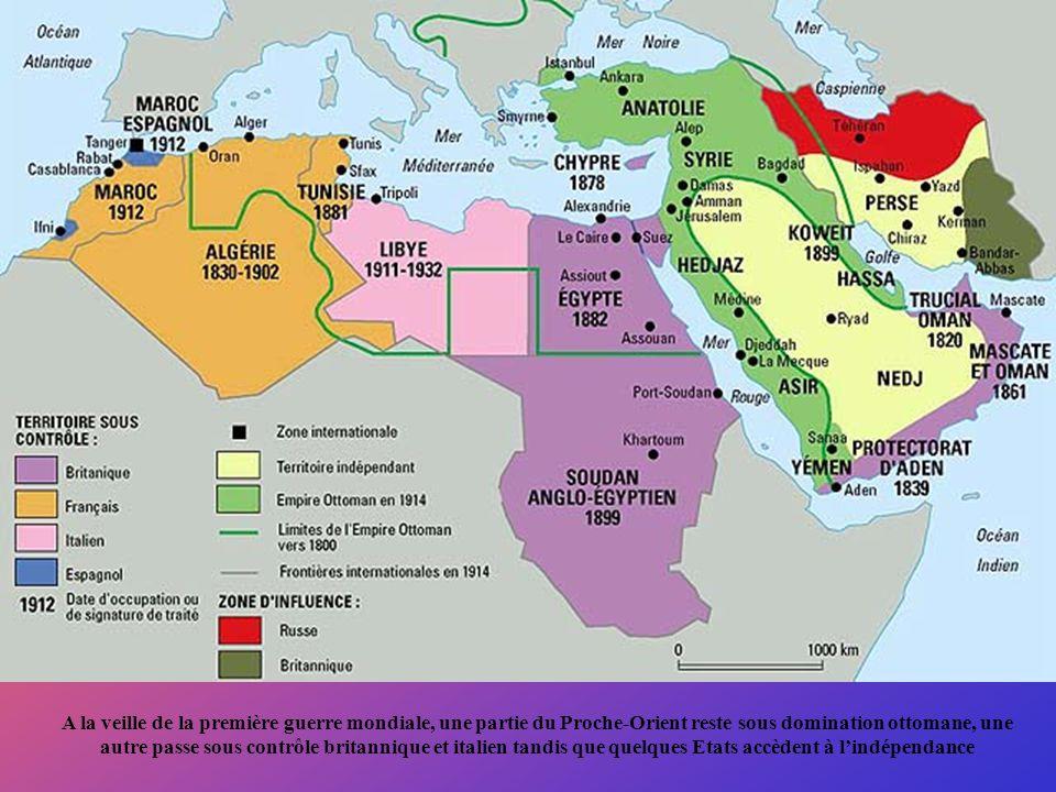 A la veille de la première guerre mondiale, une partie du Proche-Orient reste sous domination ottomane, une autre passe sous contrôle britannique et italien tandis que quelques Etats accèdent à l'indépendance