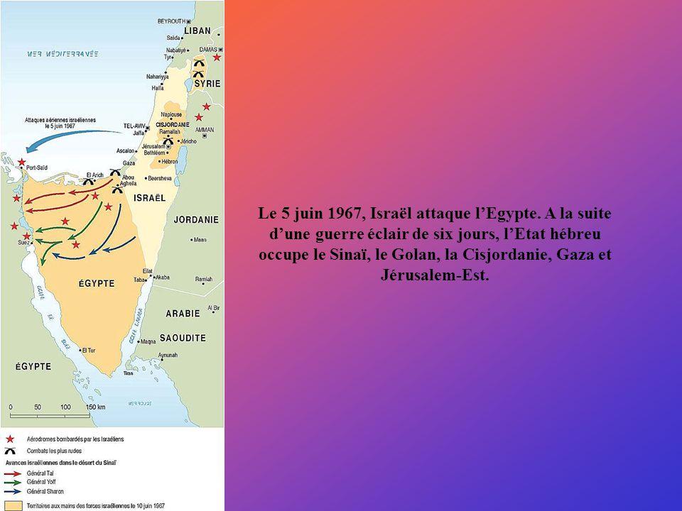 Le 5 juin 1967, Israël attaque l'Egypte