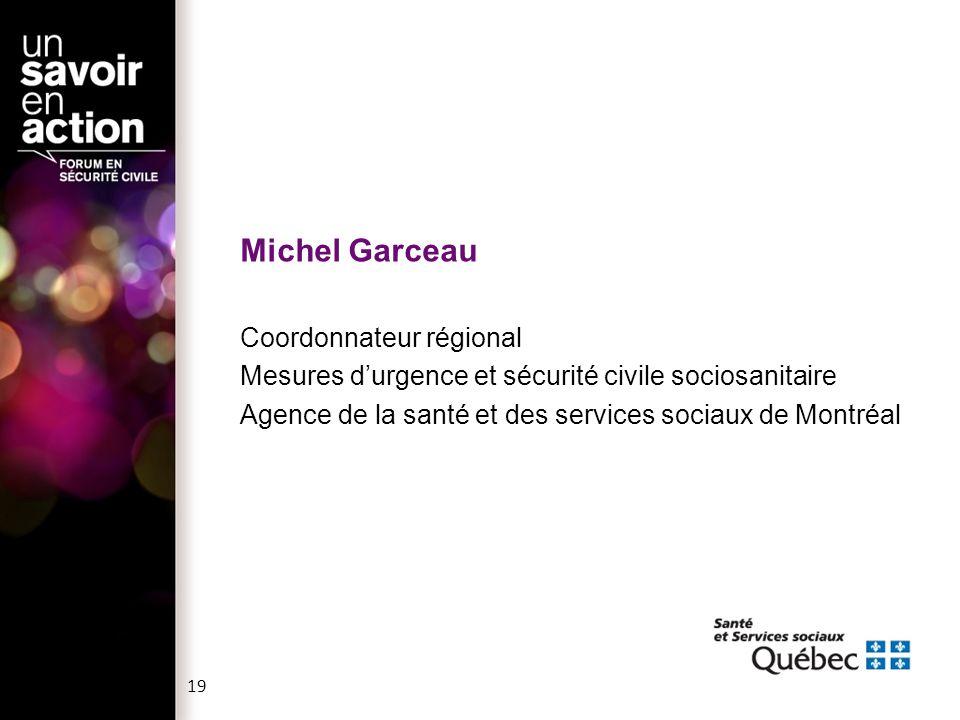 Michel Garceau Coordonnateur régional