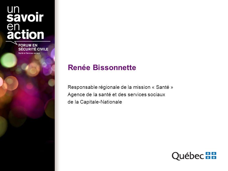 Renée Bissonnette Responsable régionale de la mission « Santé »