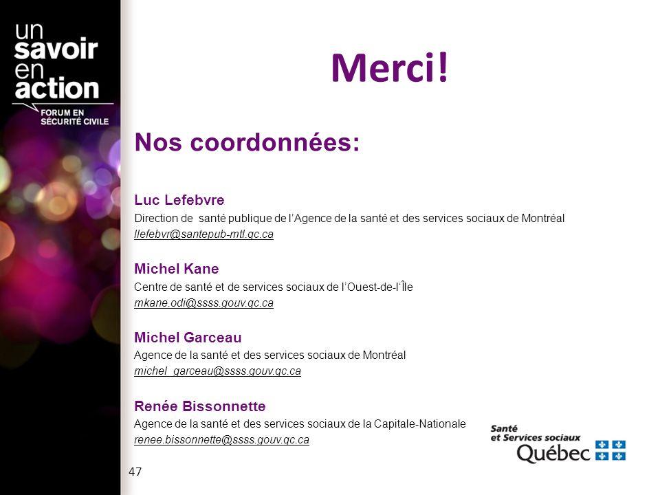 Merci! Nos coordonnées: Luc Lefebvre Michel Kane Michel Garceau