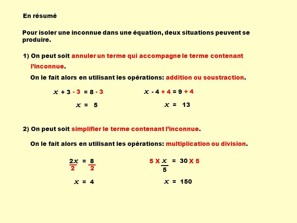 x x x = 5 x = 13 x = 30 x = 4 x = 150 En résumé
