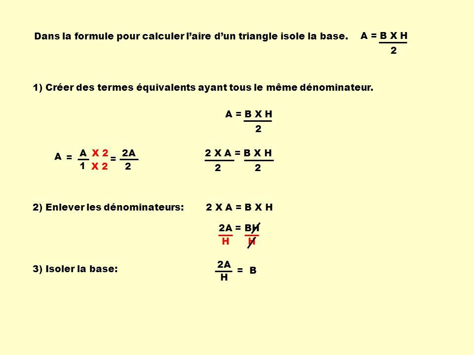 Dans la formule pour calculer l'aire d'un triangle isole la base.