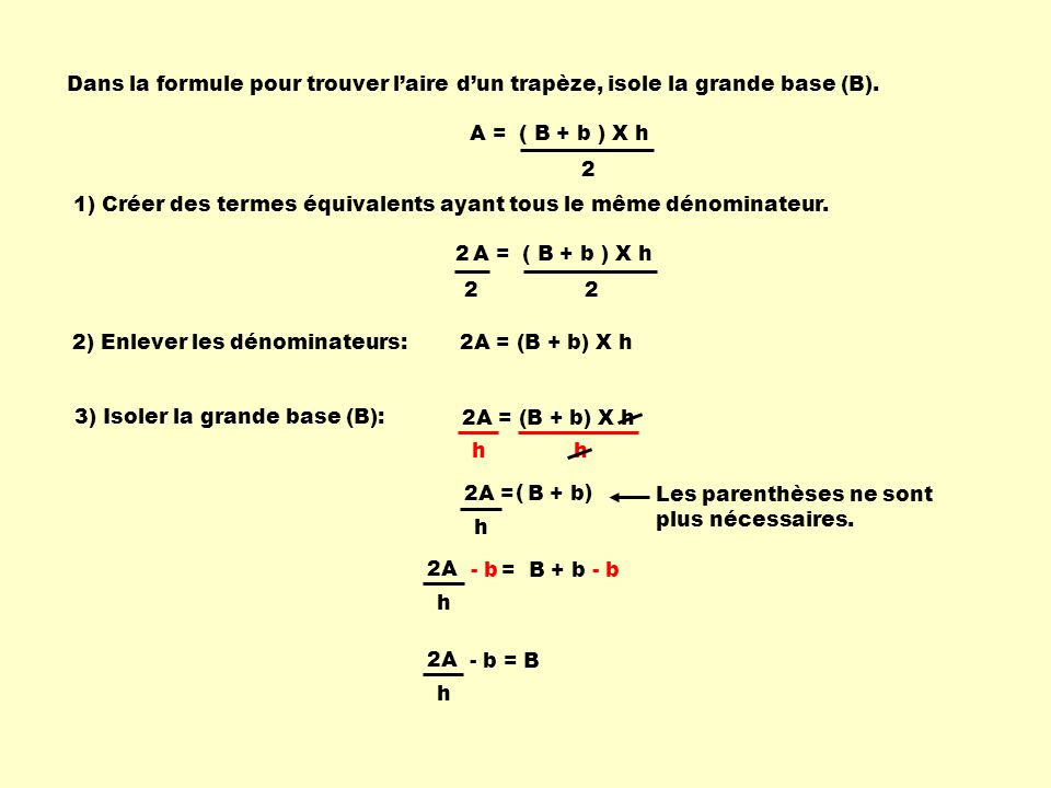 Dans la formule pour trouver l'aire d'un trapèze, isole la grande base (B).