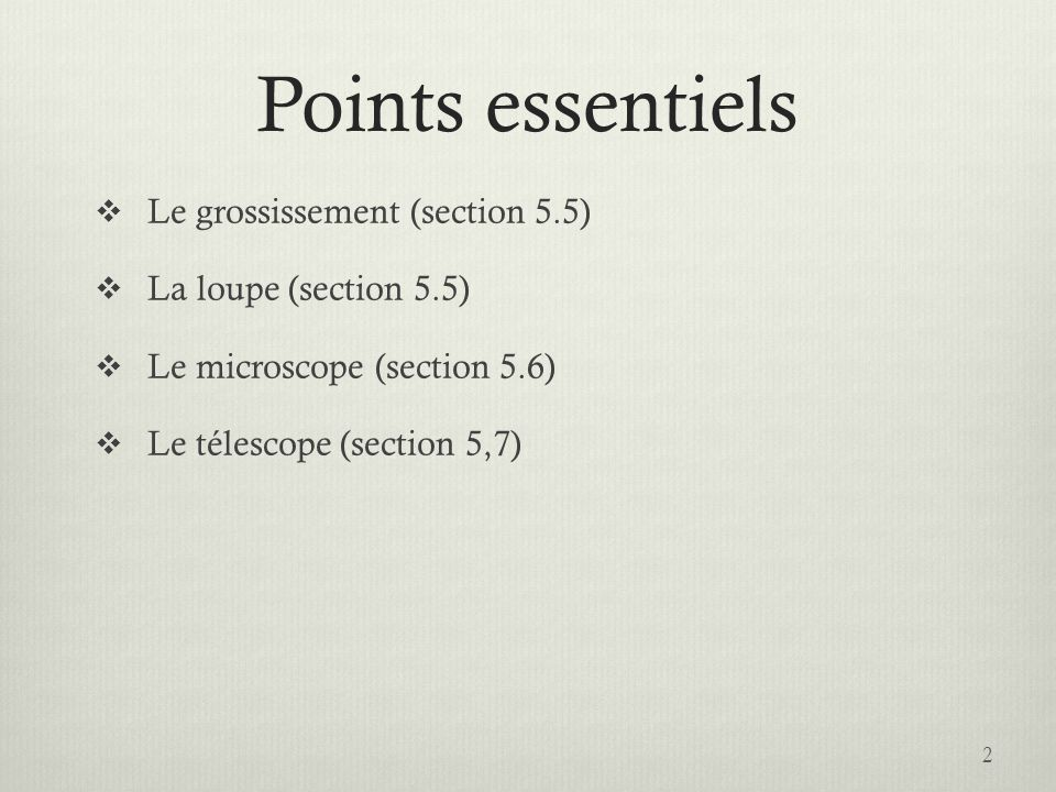 Points essentiels Le grossissement (section 5.5)