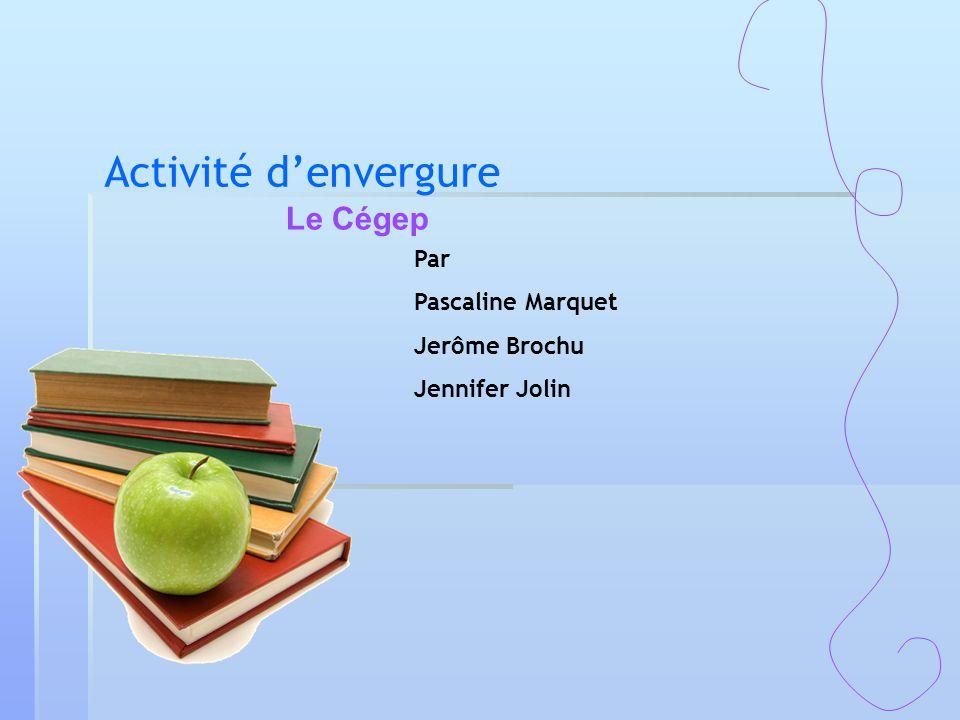 Activité d'envergure Le Cégep Par Pascaline Marquet Jerôme Brochu