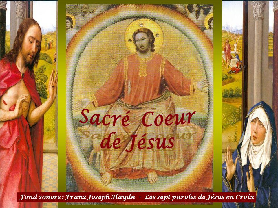 Sacré Coeur de Jésus Fond sonore : Franz Joseph Haydn - Les sept paroles de Jésus en Croix