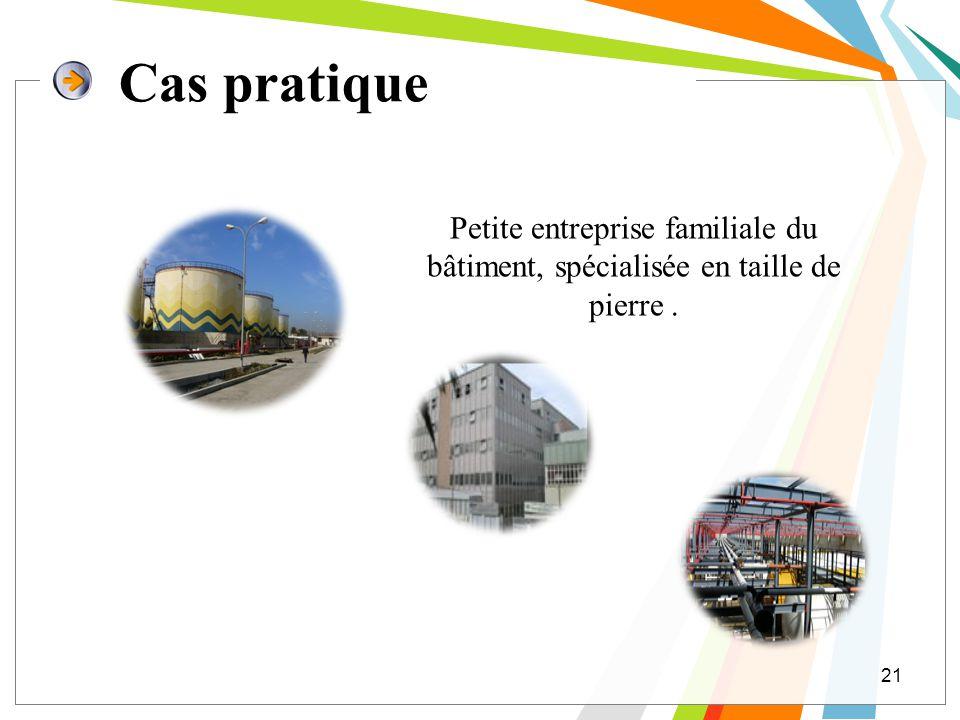 Cas pratique Petite entreprise familiale du bâtiment, spécialisée en taille de pierre .
