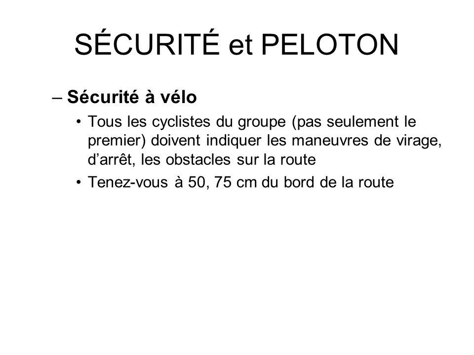 SÉCURITÉ et PELOTON Sécurité à vélo