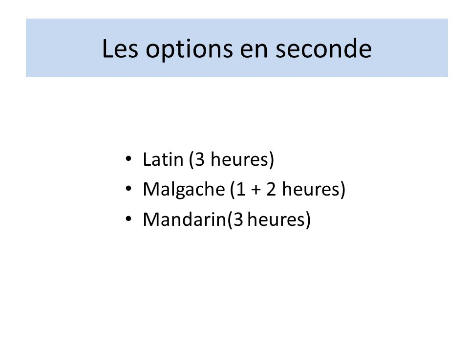 Les options en seconde Latin (3 heures) Malgache (1 + 2 heures)